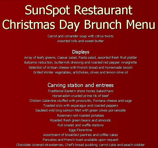 sunday december 25 2011 location sunspot restaurant time breakfast buffet 600 am 1100 am brunch 1130 am 200 pm cost adults 2695